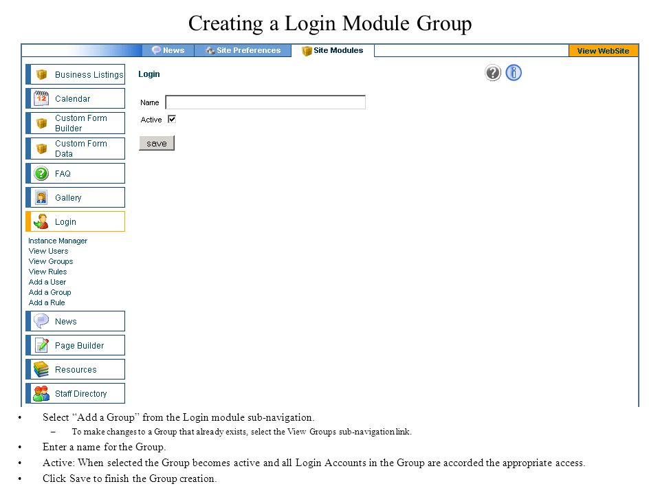 Adding Login Accounts to Groups Create a Username for the Login account.