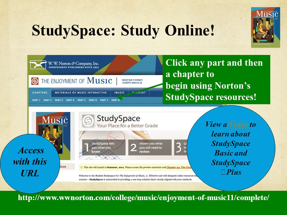 StudySpace: Study Online! The Enjoyment of Music 11th, Complete Edition Click any part and then a chapter to begin using Norton's StudySpace resources