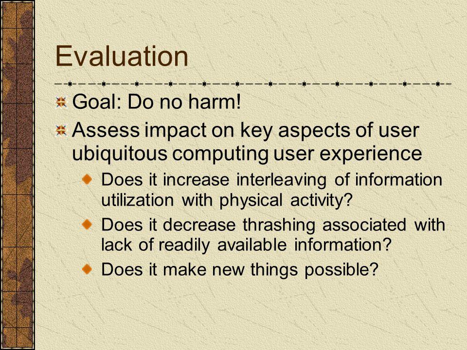 Evaluation Goal: Do no harm.