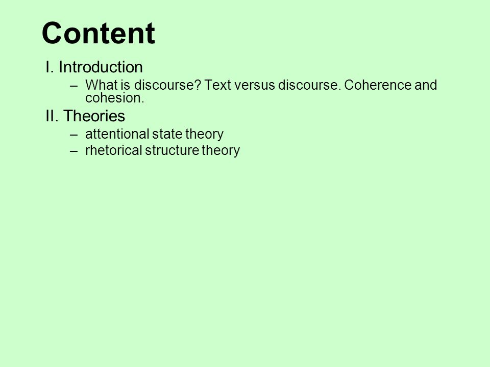 Content I.Introduction –What is discourse. Text versus discourse.