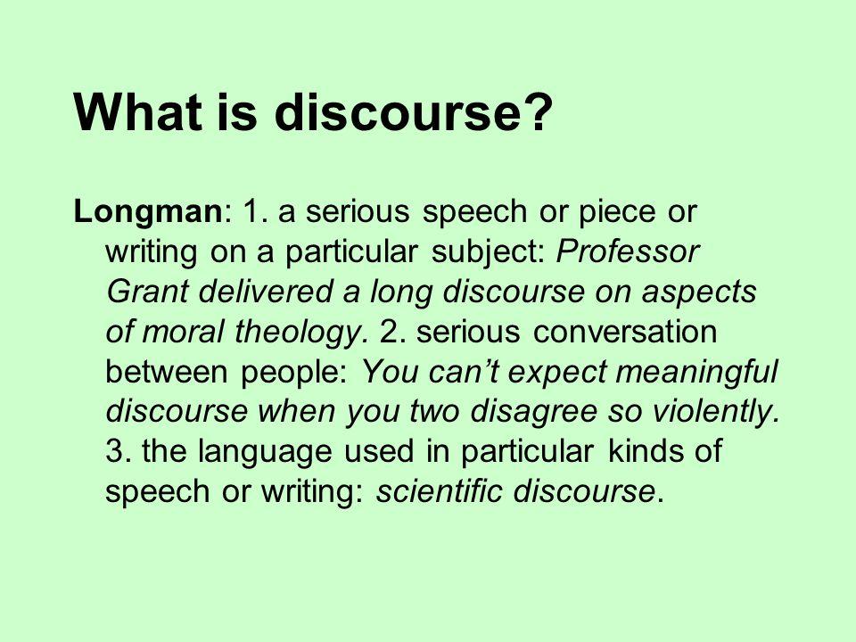 What is discourse.Longman: 1.