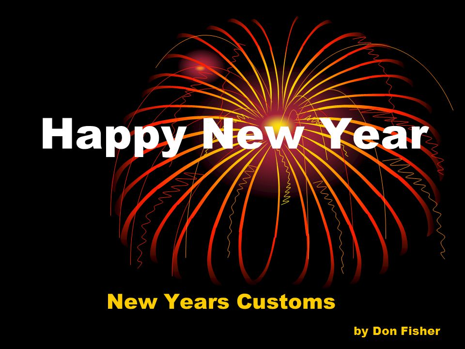 Happy New Year New Years Customs by Don Fisher