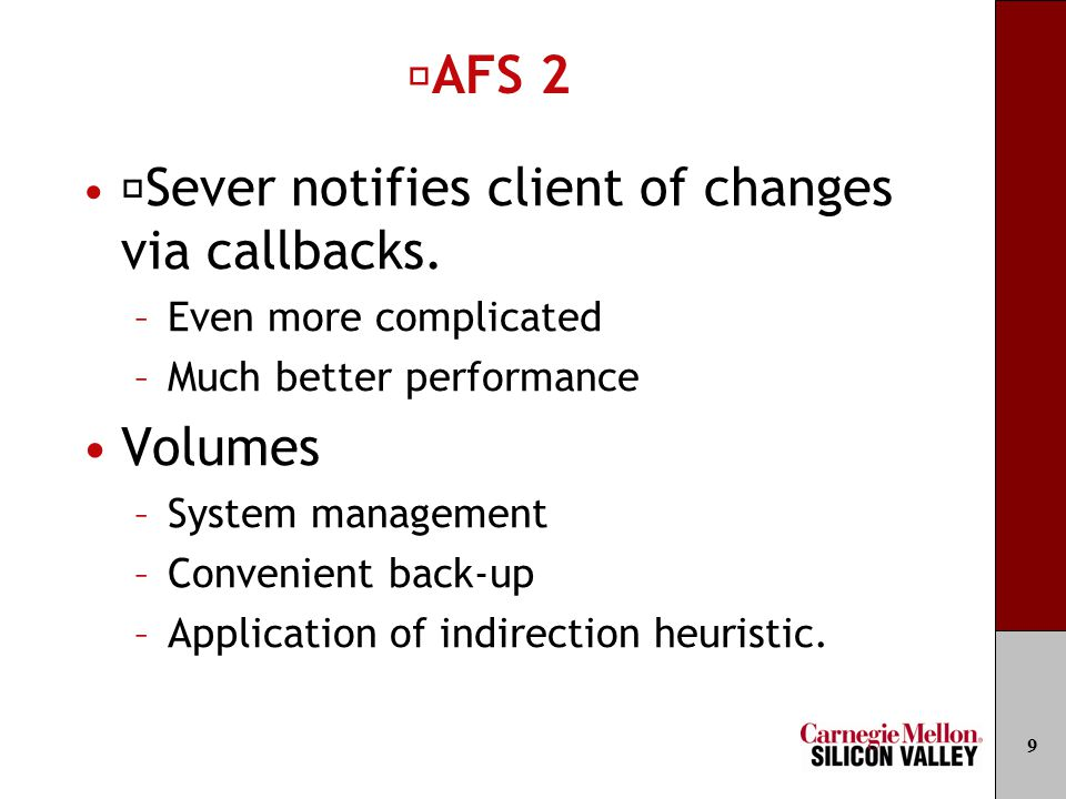 AFS 2 Sever notifies client of changes via callbacks.