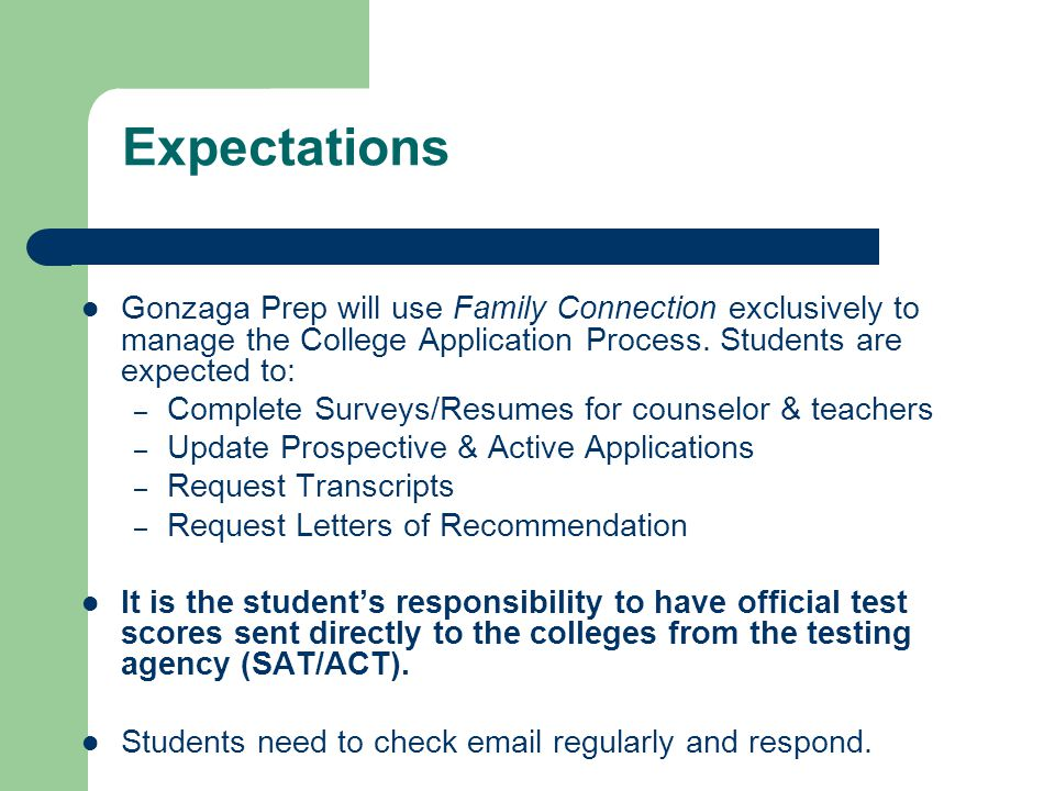 Expectations Gonzaga Prep will use Family Connection exclusively to manage the College Application Process.