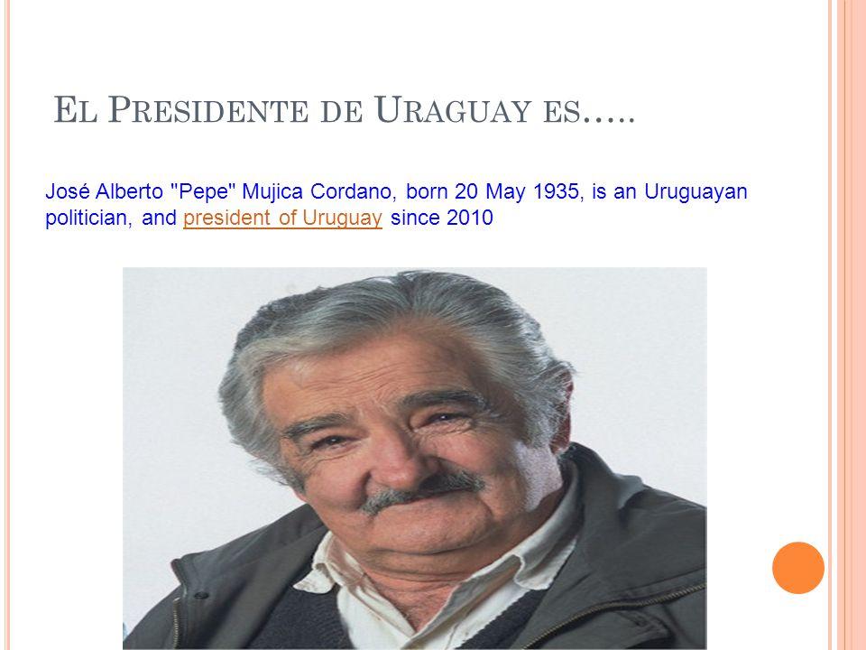 E L P RESIDENTE DE U RAGUAY ES …..