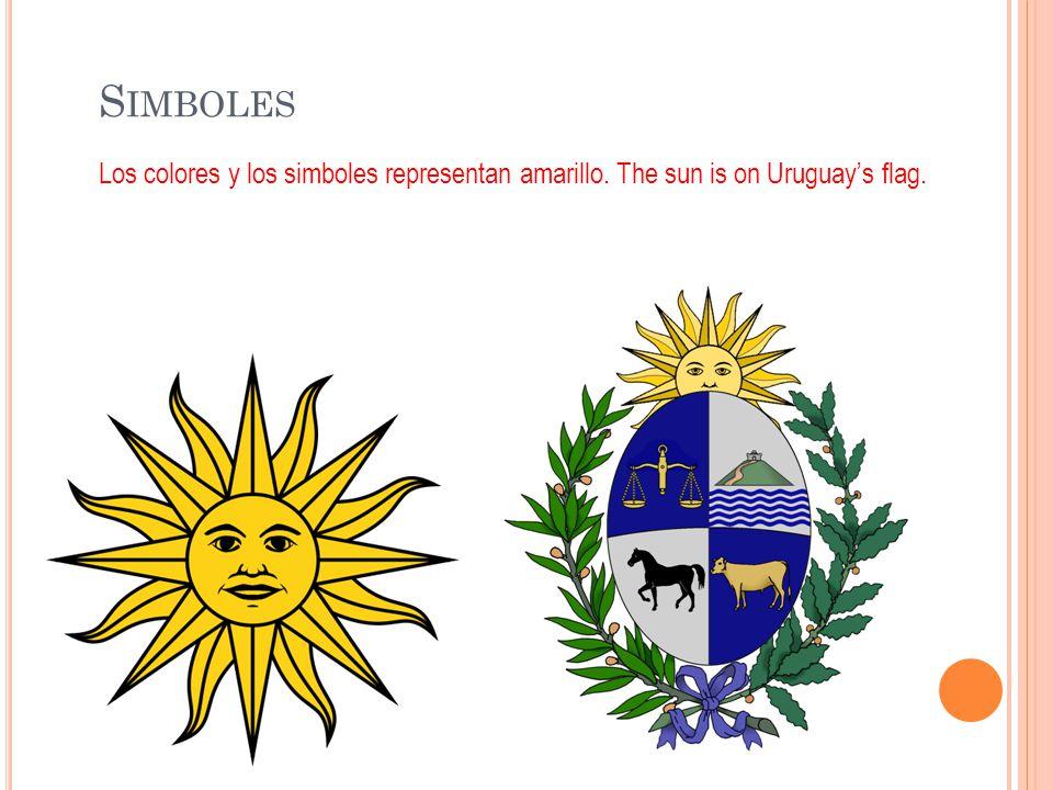 S IMBOLES Los colores y los simboles representan amarillo. The sun is on Uruguay's flag.