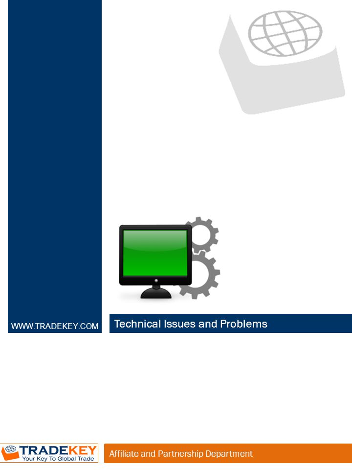 Affiliate and Partnership Department Technical Issues and Problems WWW.TRADEKEY.COM