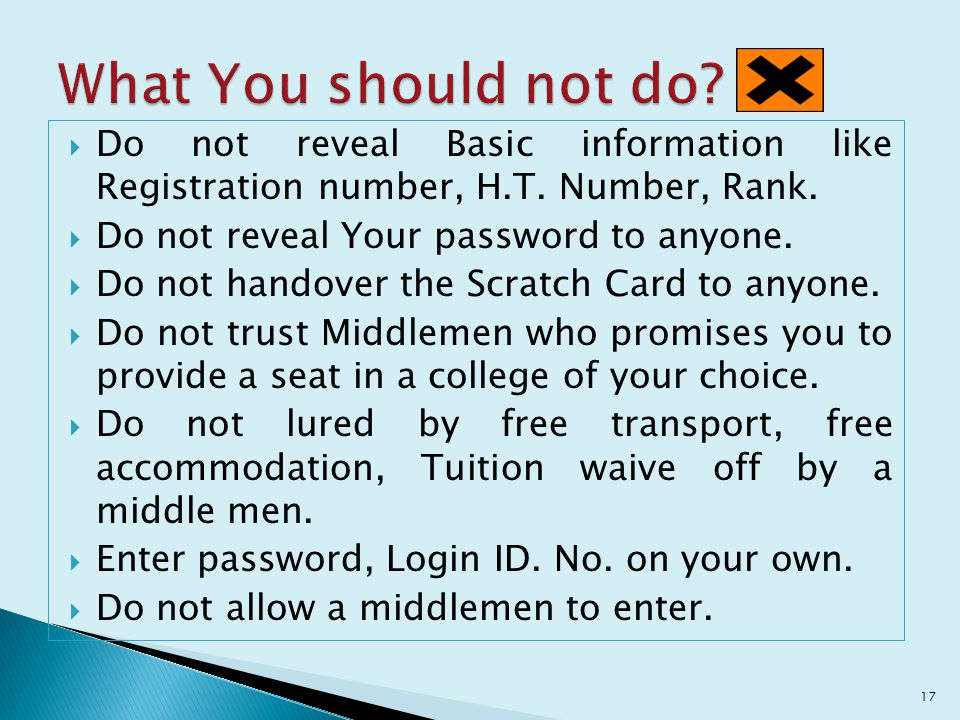  Do not reveal Basic information like Registration number, H.T. Number, Rank.  Do not reveal Your password to anyone.  Do not handover the Scratch