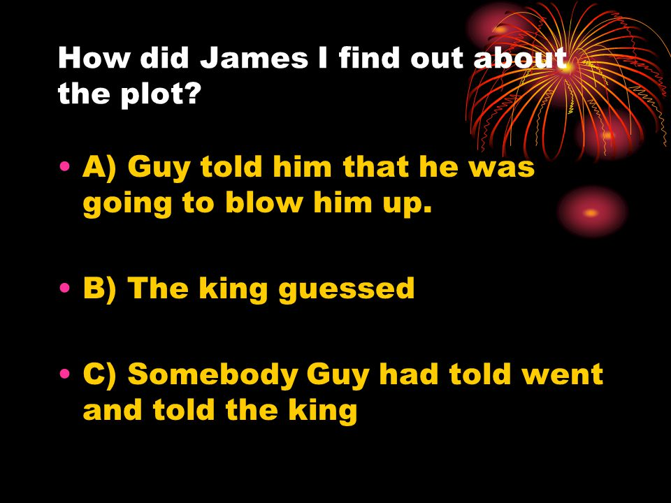 How did Guy Fawkes plan to kill James I.