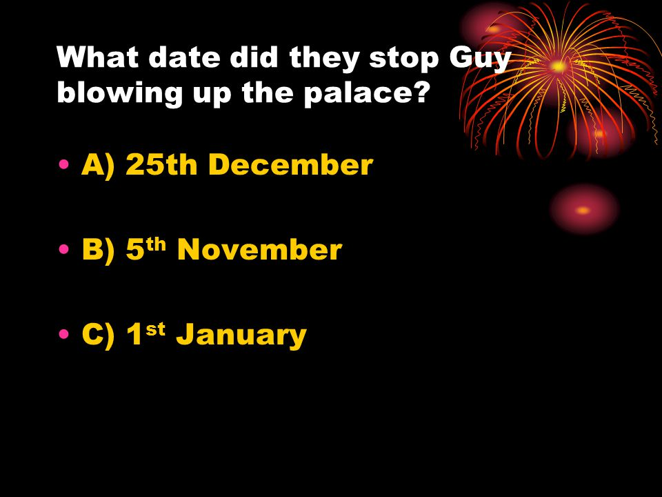What date did they stop Guy blowing up the palace.