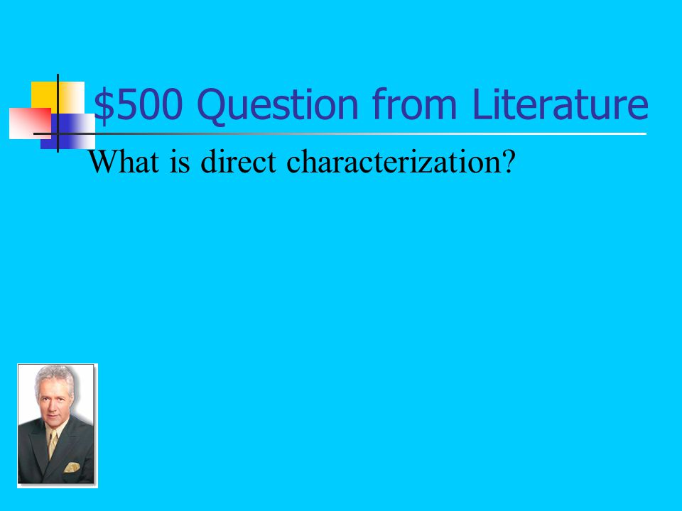 $500 Answer from Literature A narrator's explicit description of a character; the reader does not have to make an inference about the character: Antonio Cruz and Felix Vargas were both seventeen years old (Thomas 283).