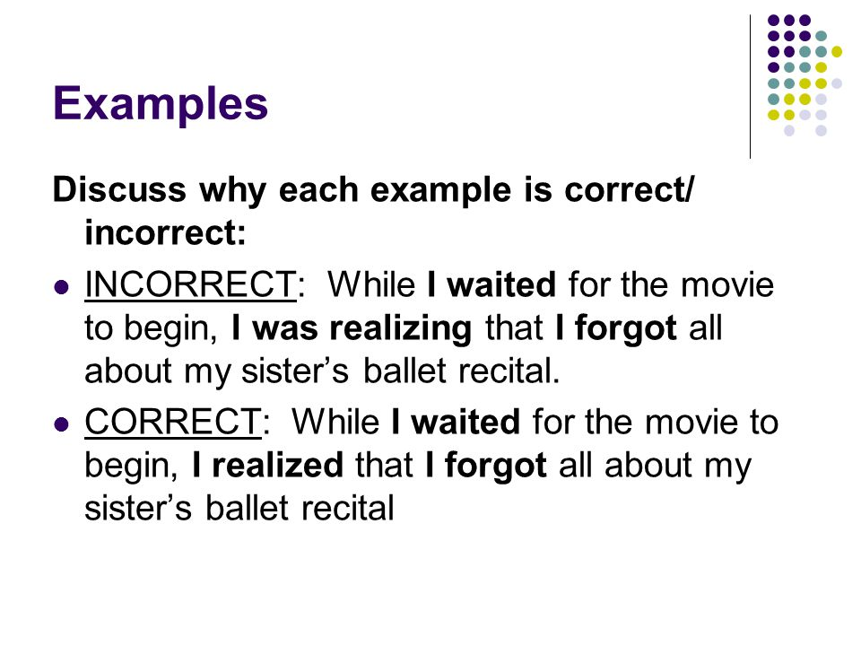 Practice.Correct the verb tense consistency in the following sentences 1.