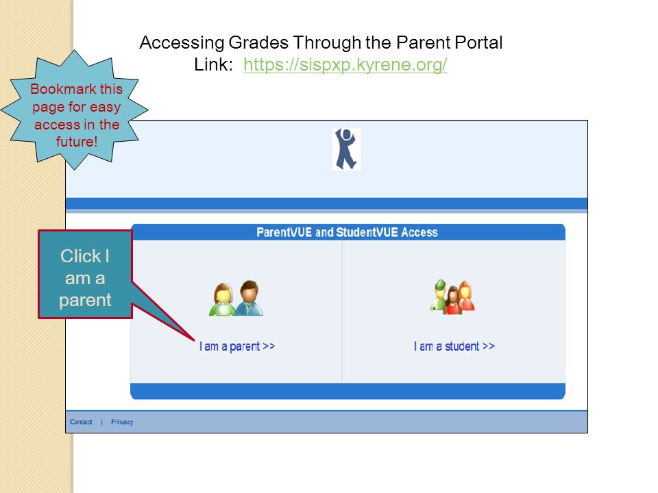 Accessing Grades Through the Parent Portal Link:   Click I am a parent Bookmark this page for easy access in the future!