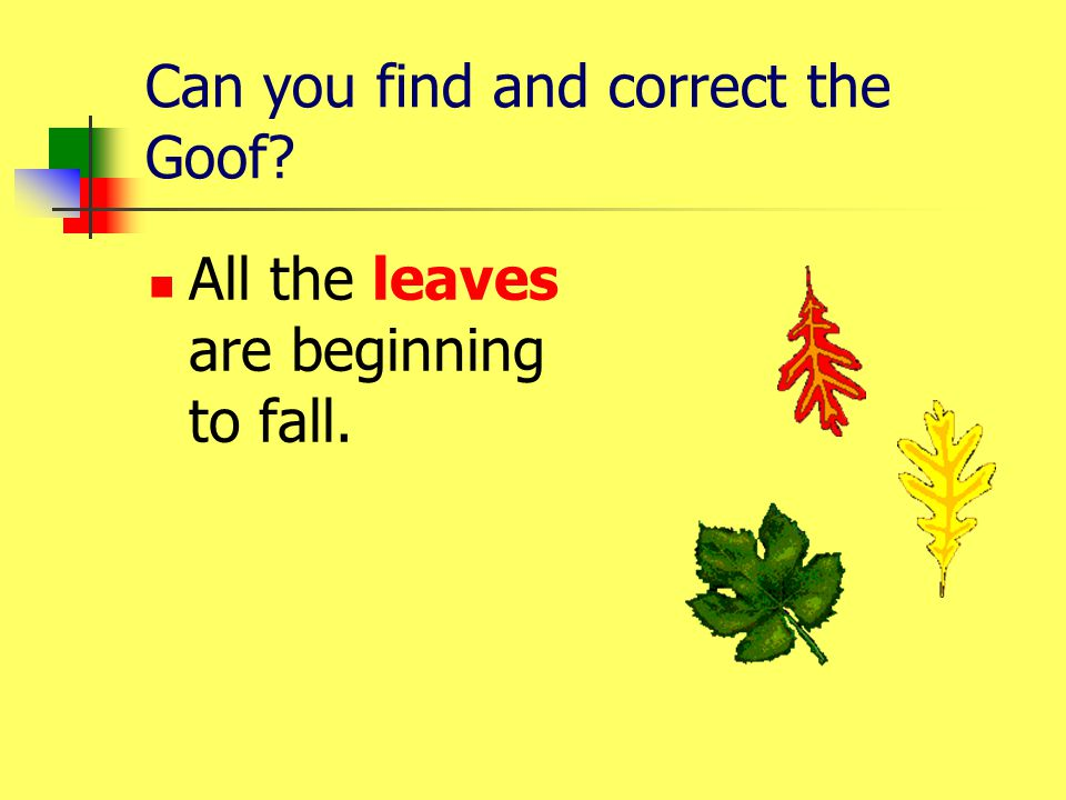 Can you find and correct the Goof? All the leafs are beginning to fall.