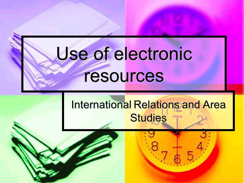 Use of electronic resources International Relations and Area Studies