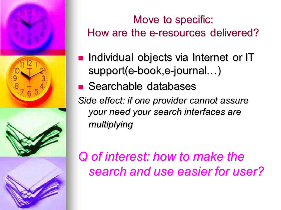 Move to specific: How are the e-resources delivered.