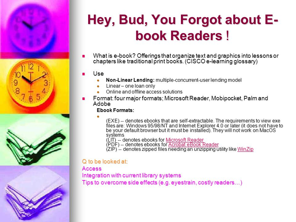 Hey, Bud, You Forgot about E- book Readers . What is e-book.