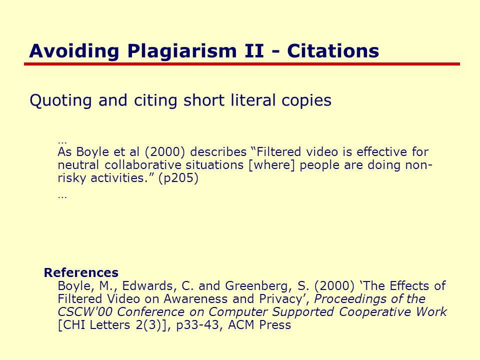 "Avoiding Plagiarism II - Citations Quoting and citing short literal copies … As Boyle et al (2000) describes ""Filtered video is effective for neutral"
