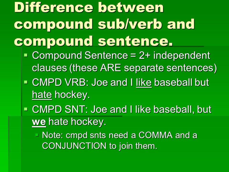 Difference between compound sub/verb and compound sentence.