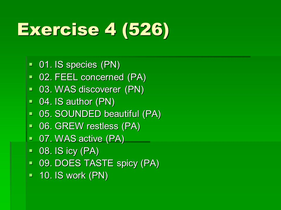Exercise 4 (526)  01.IS species (PN)  02. FEEL concerned (PA)  03.