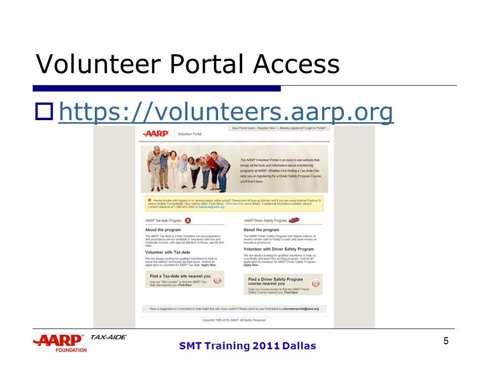 5 SMT Training 2011 Dallas Volunteer Portal Access  https://volunteers.aarp.org https://volunteers.aarp.org