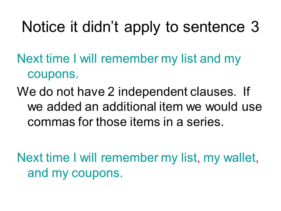 Notice it didn't apply to sentence 3 Next time I will remember my list and my coupons.