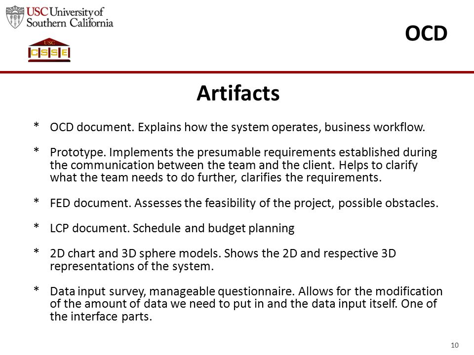 Artifacts *OCD document. Explains how the system operates, business workflow.