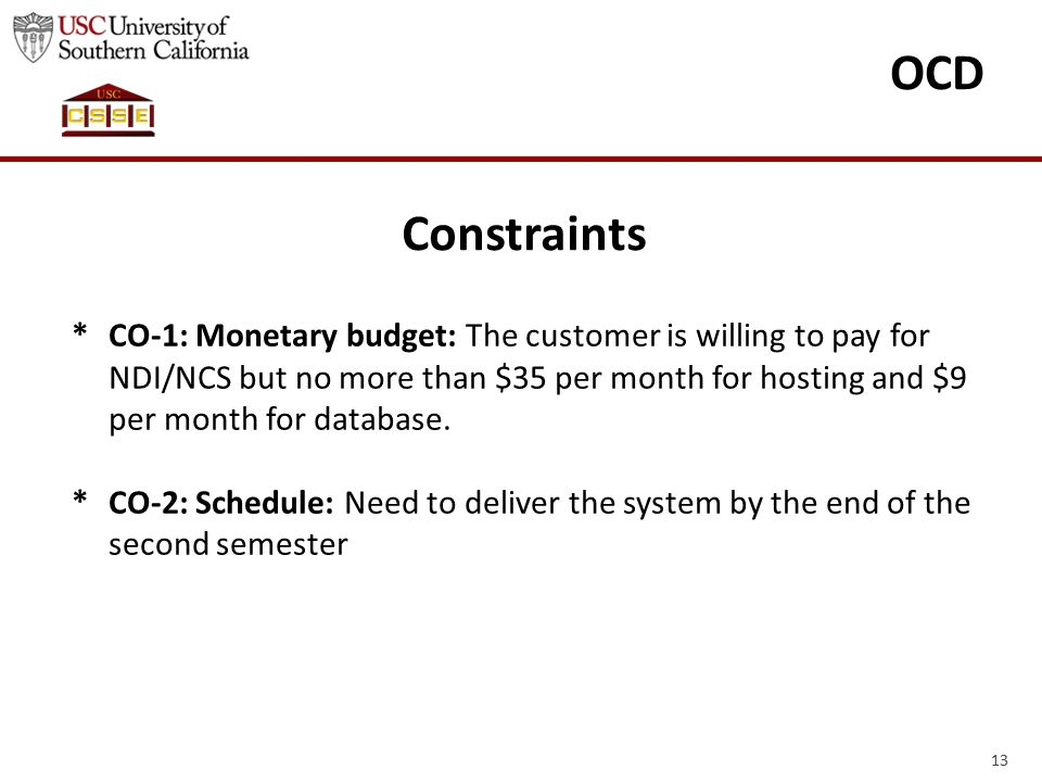 Constraints *CO-1: Monetary budget: The customer is willing to pay for NDI/NCS but no more than $35 per month for hosting and $9 per month for databas