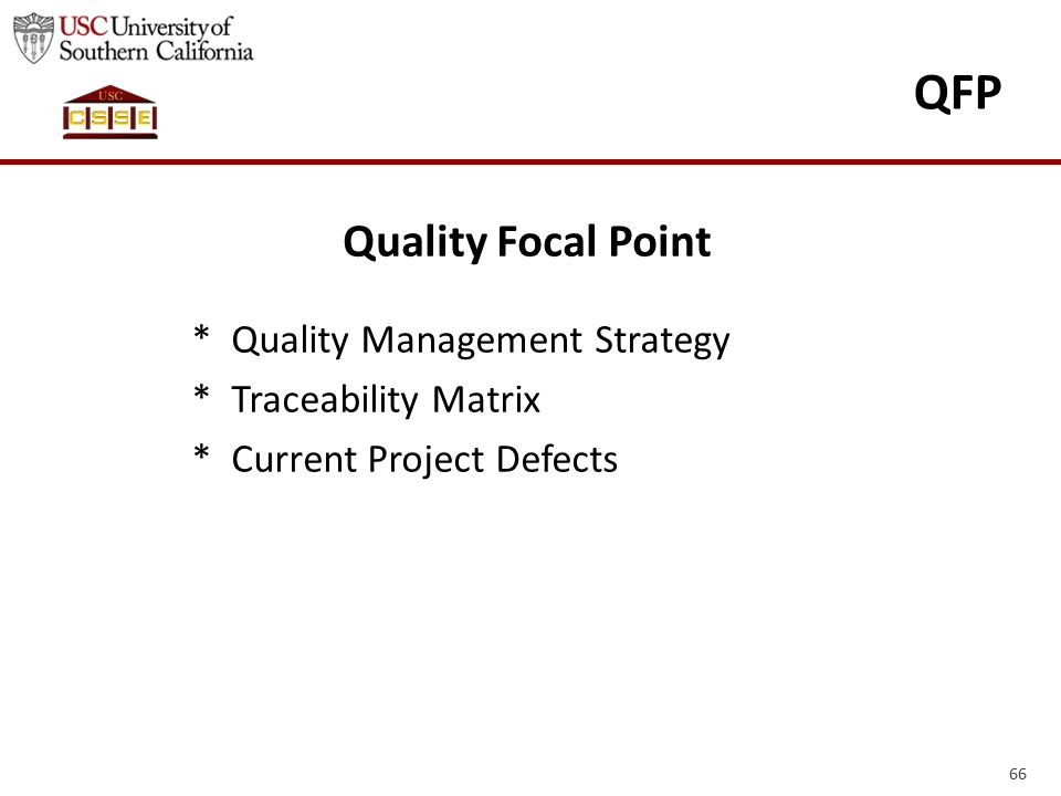 66 QFP * Quality Management Strategy * Traceability Matrix * Current Project Defects Quality Focal Point
