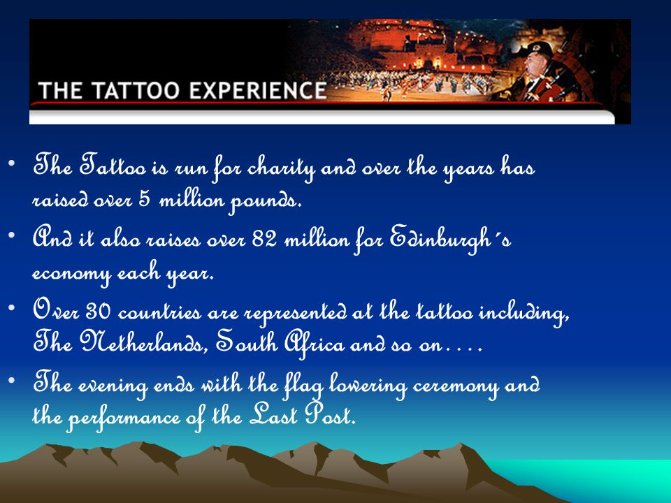 The Tattoo is run for charity and over the years has raised over 5 million pounds.