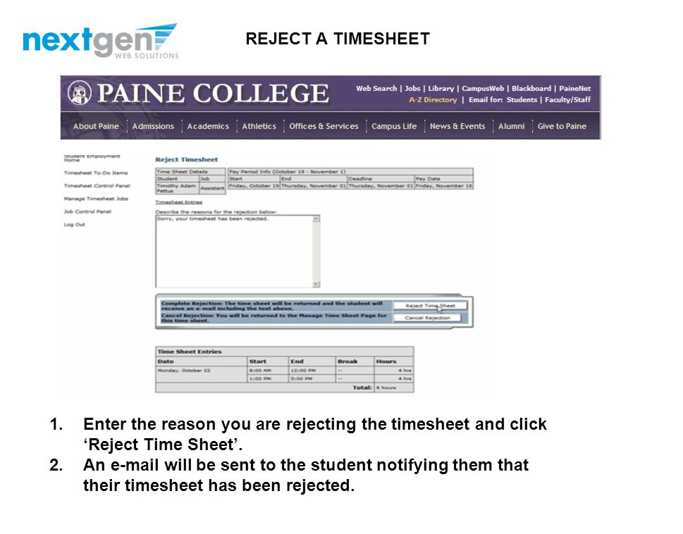 1.If you need to reject the timesheet back to the student, click 'Reject Time Sheet' REJECT A TIMESHEET