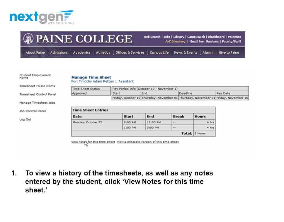 1.To view the student s current timesheet, click 'Go to time sheet' under the 'Current Time Sheet' section.