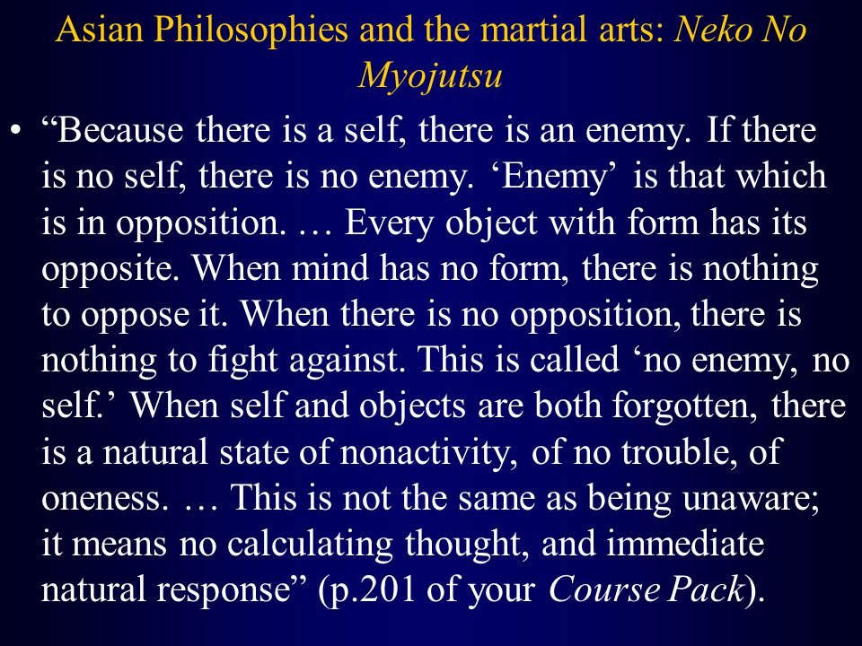 Asian Philosophies and the martial arts: Neko No Myojutsu Because there is a self, there is an enemy.