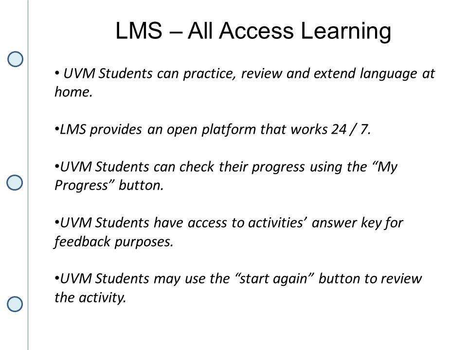 LMS – All Access Learning UVM Students can practice, review and extend language at home.