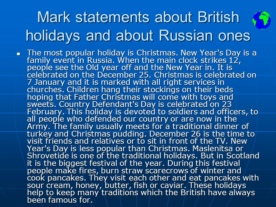 British Festivals The most popular holiday is Christmas.