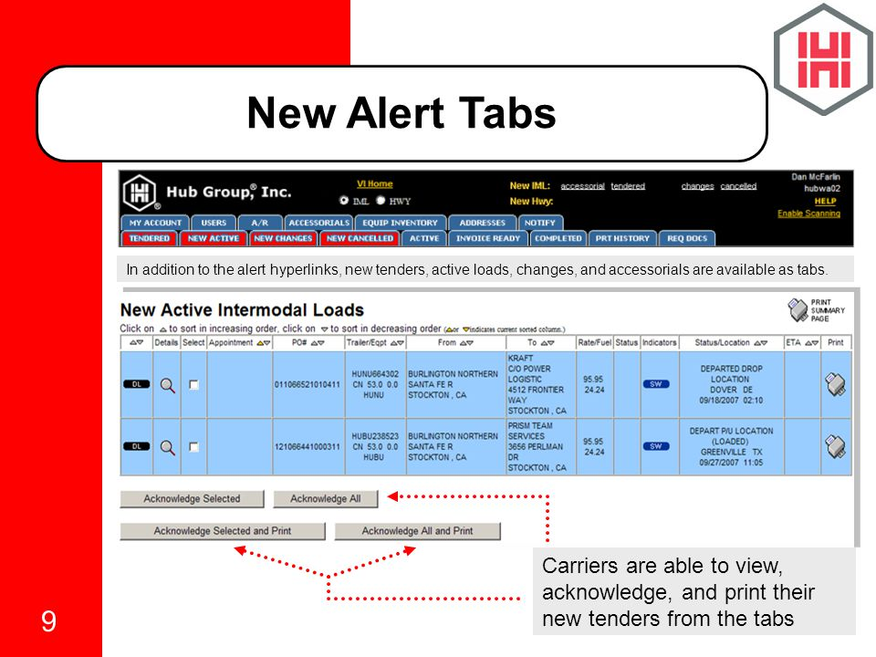 9 New Alert Tabs In addition to the alert hyperlinks, new tenders, active loads, changes, and accessorials are available as tabs.
