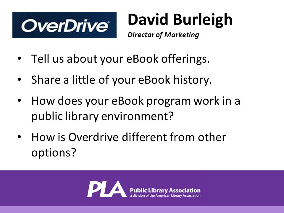David Burleigh Director of Marketing Tell us about your eBook offerings.