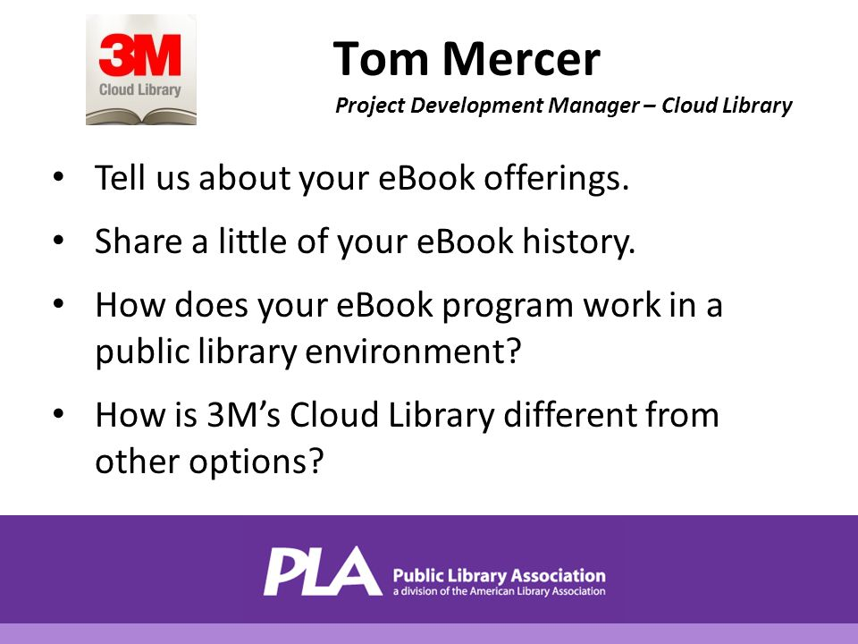 Tom Mercer Project Development Manager – Cloud Library Tell us about your eBook offerings.