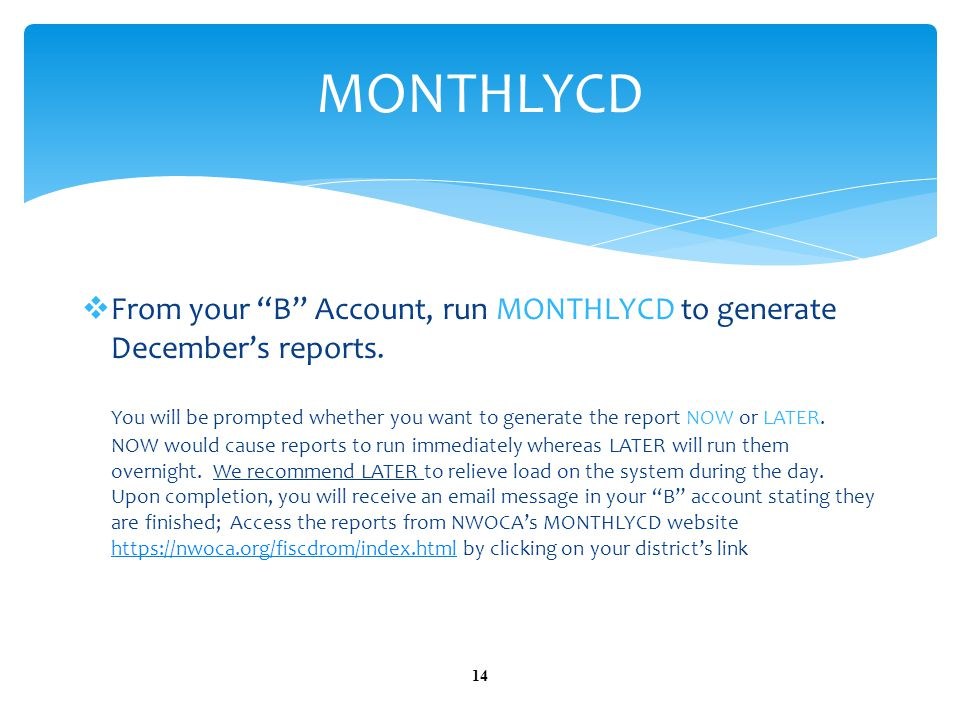  From your B Account, run MONTHLYCD to generate December's reports.