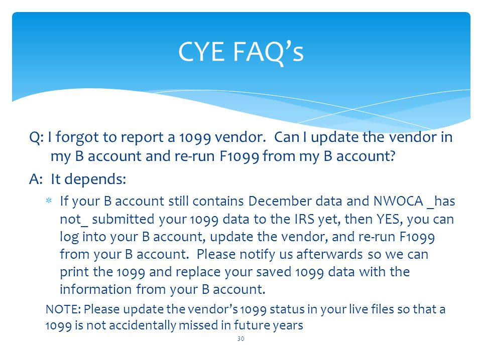 Q: I forgot to report a 1099 vendor.