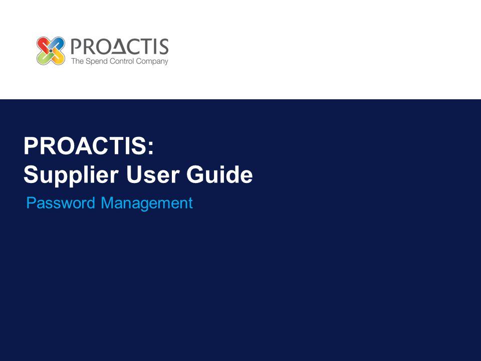 PROACTIS: Supplier User Guide Password Management