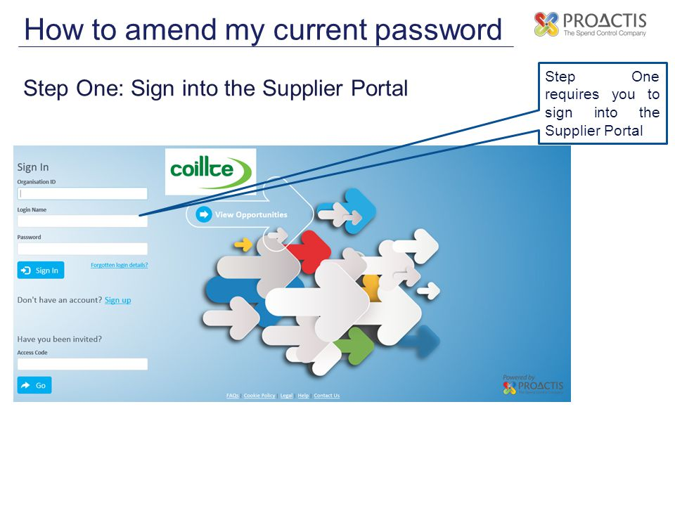 Step One: Sign into the Supplier Portal Step One requires you to sign into the Supplier Portal