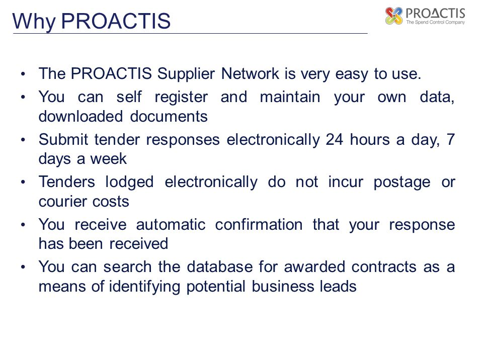 The PROACTIS Supplier Network is very easy to use.