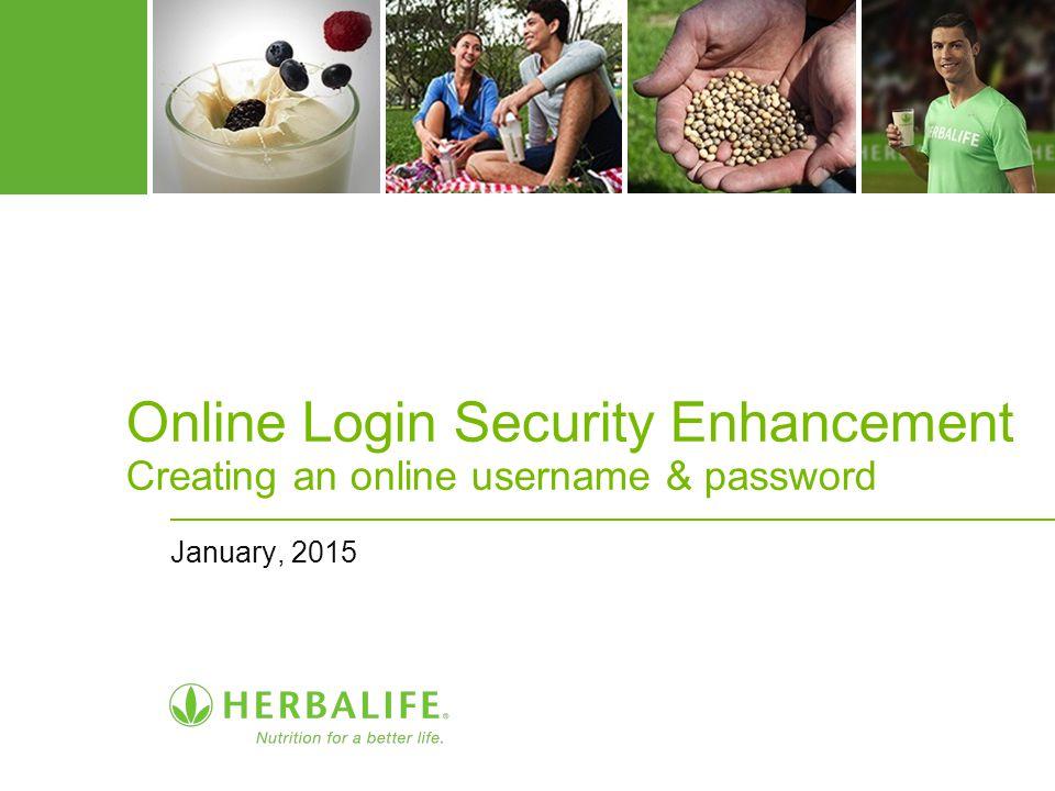 Online Login Security Enhancement Creating an online username & password January, 2015