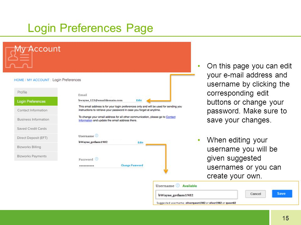 15 Login Preferences Page On this page you can edit your e-mail address and username by clicking the corresponding edit buttons or change your password.