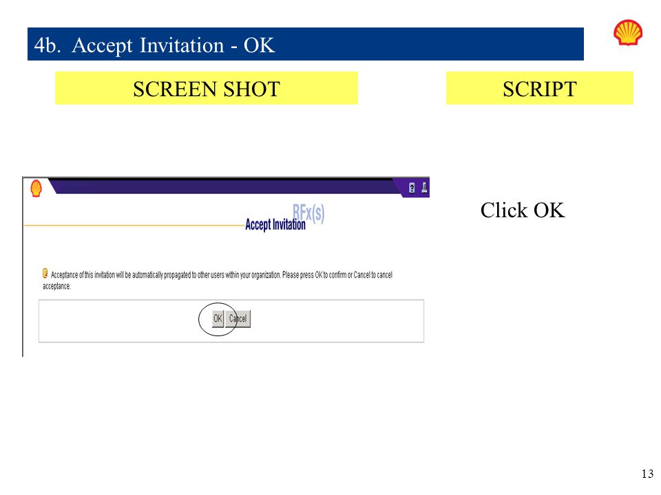 13 Click OK 4b. Accept Invitation - OK SCREEN SHOTSCRIPT