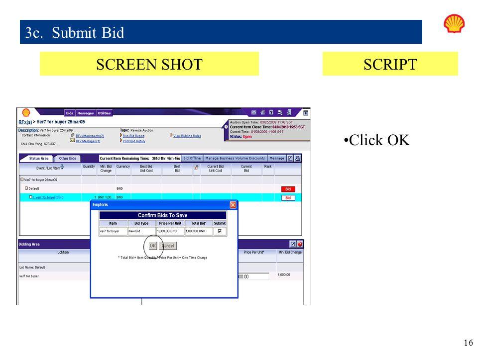 16 Click OK 3c. Submit Bid SCREEN SHOTSCRIPT