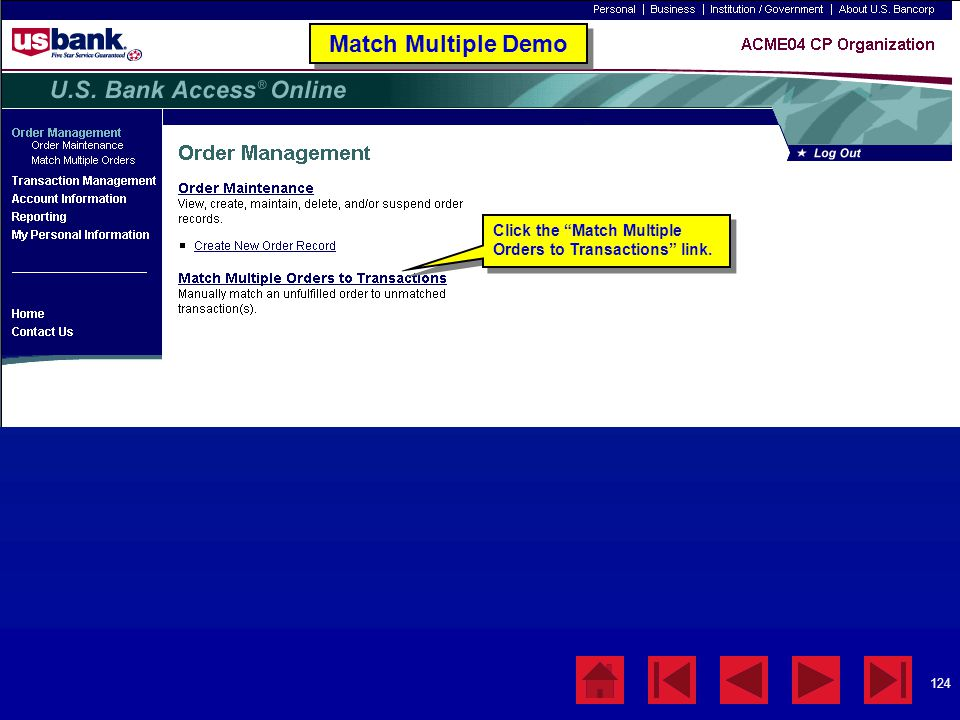 """124 Match Multiple Demo Click the """"Match Multiple Orders to Transactions"""" link."""