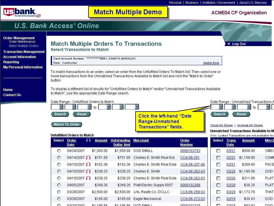 128 Match Multiple Demo Click the left-hand Date Range-Unmatched Transactions fields.