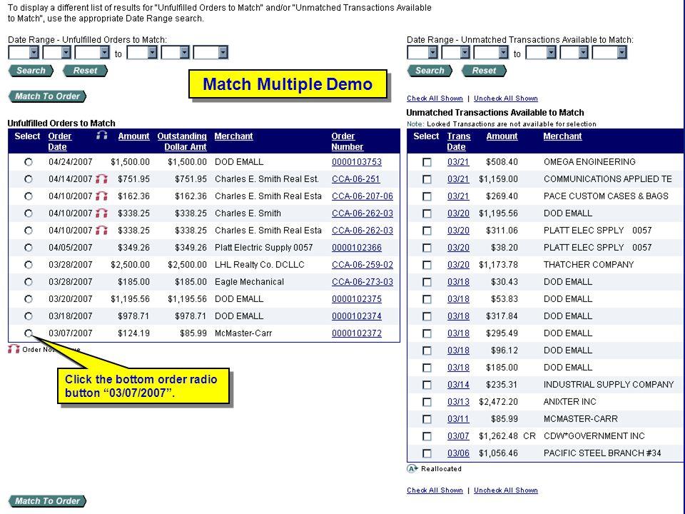 "131 Match Multiple Demo Click the bottom order radio button ""03/07/2007""."